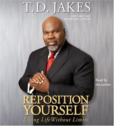 T. D. Jakes Reposition Yourself Living Life Without Limits Abridged