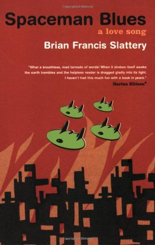 Brian Francis Slattery Spaceman Blues A Love Song