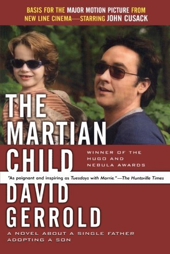 David Gerrold The Martian Child A Novel About A Single Father Adopting A Son