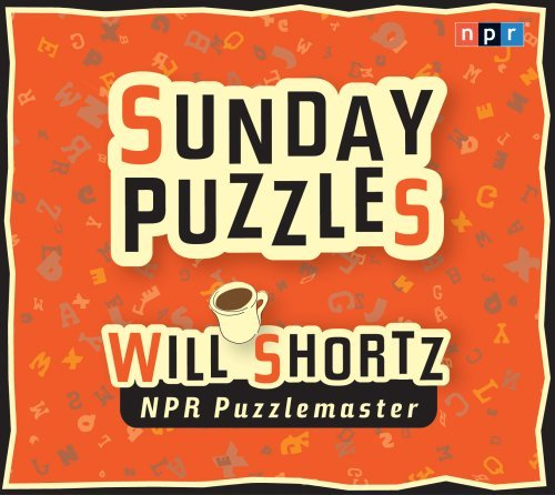 Will Shortz Sunday Puzzles Abridged