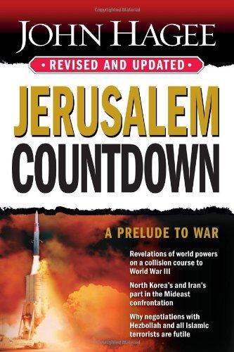 John Hagee Jerusalem Countdown Revised And Updated A Prelude To War Revised