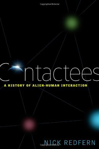 Nick Redfern Contactees A History Of Alien Human Interaction