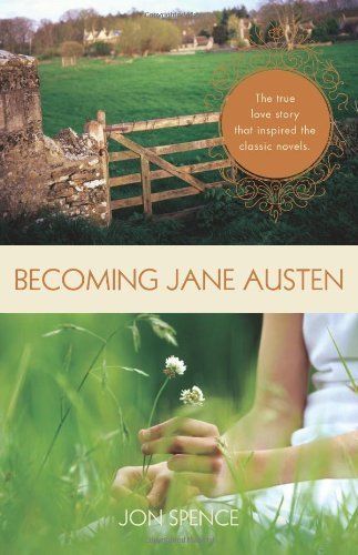 Jon Spence Becoming Jane Austen A Life