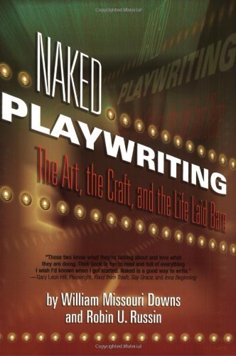Robin U. Russin Naked Playwriting The Art The Craft And The Life Laid Bare