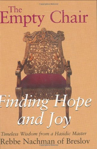 Nachman Of Breslov The Empty Chair Finding Hope And Joy Timeless Wisdom From A Hasi Revised