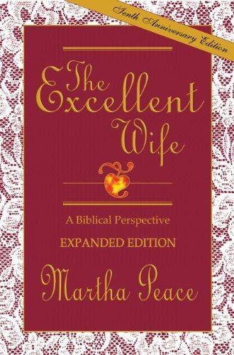 Martha Peace The Excellent Wife A Biblical Perspective Revised