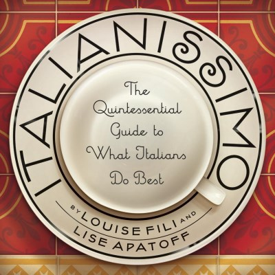 Louise Fili Italianissimo The Quintessential Guide To What Italians Do Best