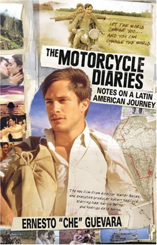 Ernesto Che Guevara The Motorcycle Diaries Notes On A Latin American Journey