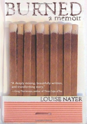 Louise Nayer Burned A Memoir