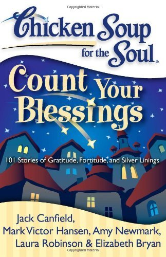 Jack Canfield Chicken Soup For The Soul Count Your Blessings 101 Stories Of Gratitude F