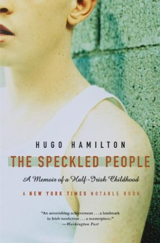 Hugo Hamilton The Speckled People A Memoir Of A Half Irish Childhood