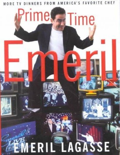 Emeril Lagasse Prime Time Emeril More Tv Dinners From America's Favorite Chef