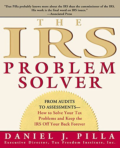 Daniel J. Pilla The Irs Problem Solver From Audits To Assessments How To Solve Your Tax
