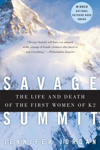 Jennifer Jordan Savage Summit The Life And Death Of The First Women Of K2