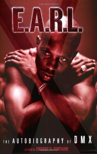 Smokey D. Fontaine E.A.R.L. The Autobiography Of Dmx