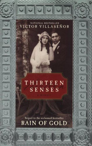 Victor Villasenor Thirteen Senses A Memoir