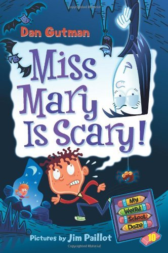 Dan Gutman My Weird School Daze #10 Miss Mary Is Scary!
