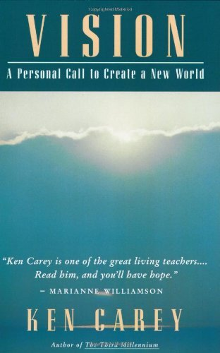 Ken Carey Vision A Personal Call To Create A New World