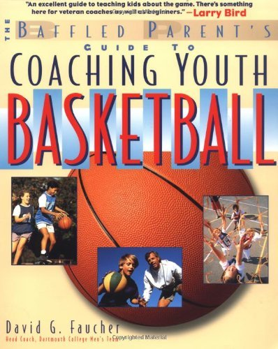David G. Faucher The Baffled Parent's Guide To Coaching Youth Baske