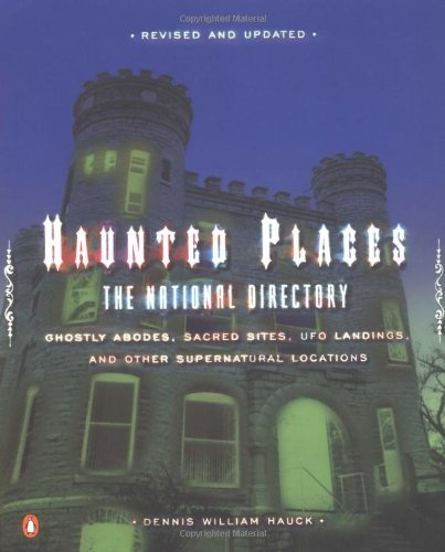 Dennis William Hauck Haunted Places The National Directory Ghostly Abodes Sacred Si 0002 Edition;revised