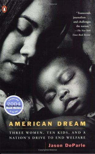 Jason Deparle American Dream Three Women Ten Kids And A Nation's Drive To En