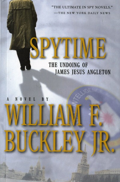 Buckley William F. Jr. Spytime The Undoing Of James Jesus Angleton