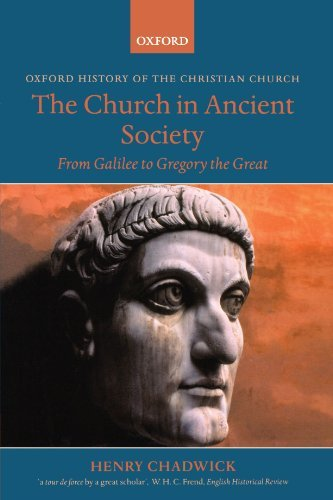 Henry Chadwick The Church In Ancient Society From Galilee To Gregory The Great