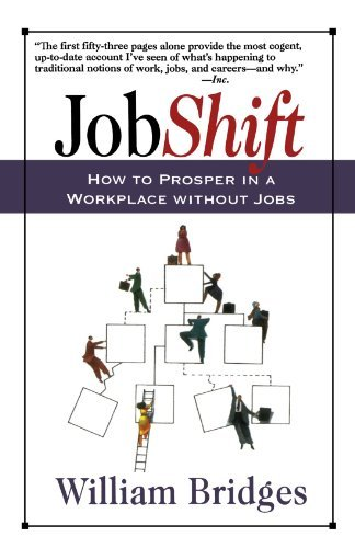 William Bridges Jobshift How To Prosper In A Workplace Without Jobs Revised