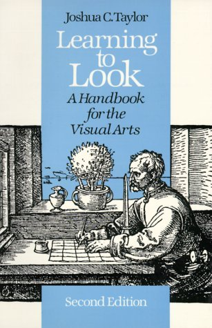 Joshua C. Taylor Learning To Look A Handbook For The Visual Arts 0002 Edition;revised