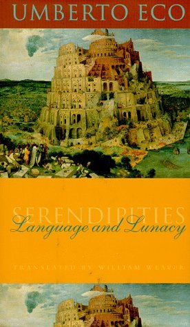 Umberto Eco Serendipities Language And Lunacy
