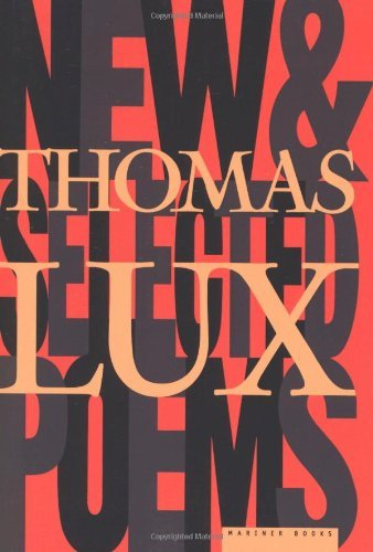 Thomas Lux New And Selected Poems Of Thomas Lux 1975 1995