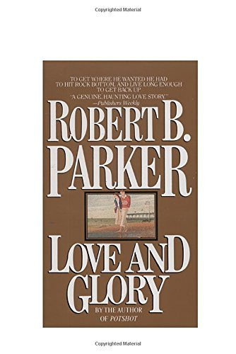 Robert B. Parker Love And Glory