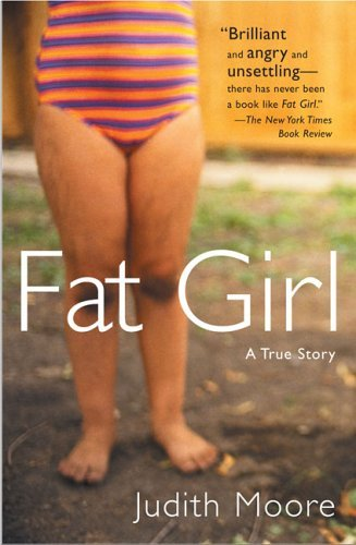 Judith Moore Fat Girl A True Story