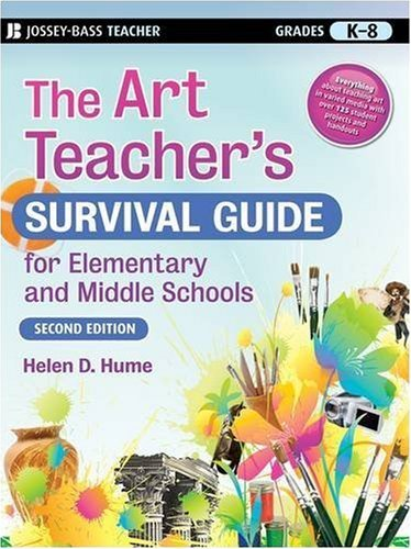 Helen D. Hume The Art Teacher's Survival Guide For Elementary An 0002 Edition;