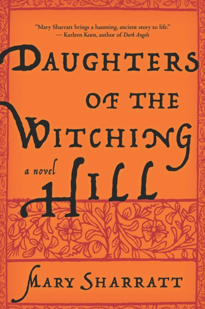 Mary Sharratt Daughters Of The Witching Hill