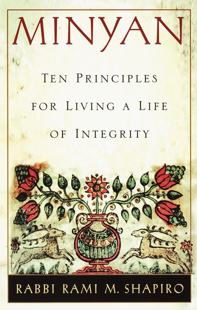 Rami Shapiro Minyan Ten Principles For Living A Life Of Integrity