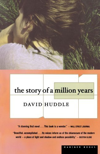 David Huddle The Story Of A Million Years 2000. Corr. 3rd