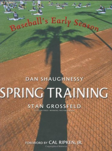 Dan Shaughnessy Spring Training Baseball's Early Season