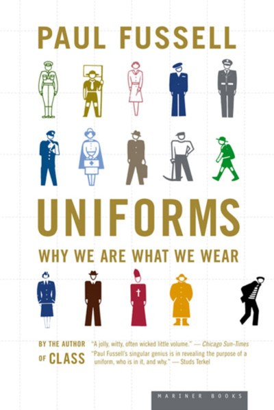 Paul Fussell Uniforms Why We Are What We Wear