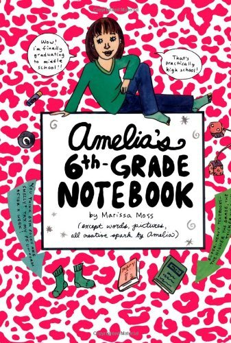 Marissa Moss Amelia's 6th Grade Notebook