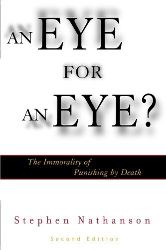 Stephen Nathanson Eye For An Eye? The Immorality Of Punishing By Death 2nd Edition 0002 Edition;