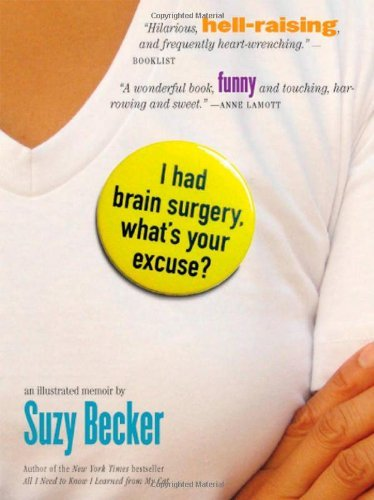 Suzy Becker I Had Brain Surgery What's Your Excuse?