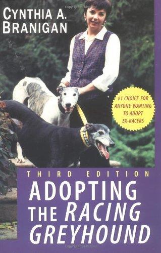 Cynthia A. Branigan Adopting The Racing Greyhound 0003 Edition;