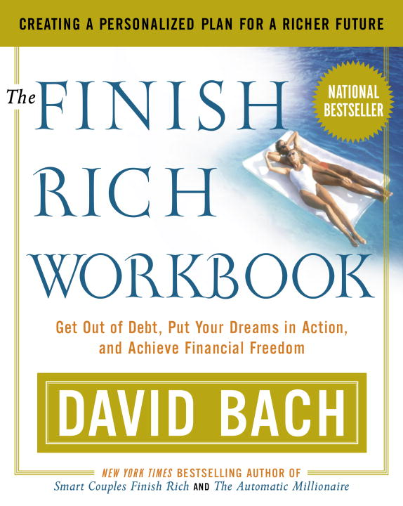 David Bach The Finish Rich Workbook Creating A Personalized Plan For A Richer Future