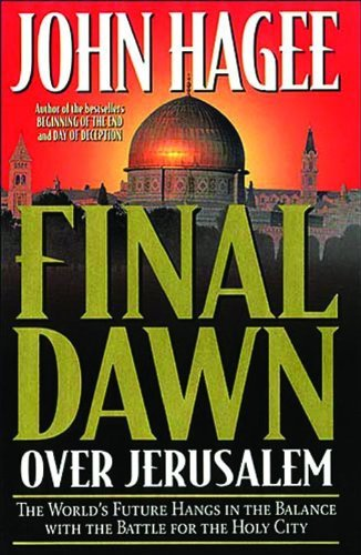 John Hagee Final Dawn Over Jerusalem