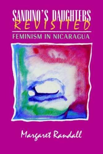 Margaret Randall Sandino's Daughters Revisited Feminism In Nicaragua
