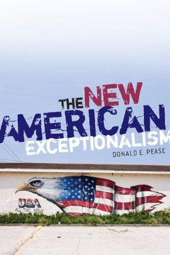 Donald E. Pease The New American Exceptionalism