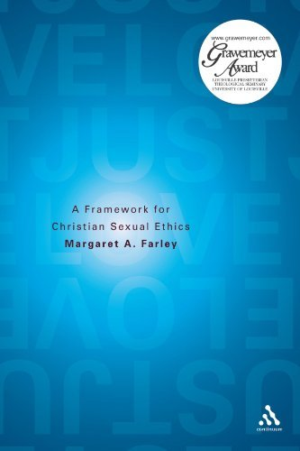 Margaret Farley Just Love A Framework For Christian Sexual Ethics