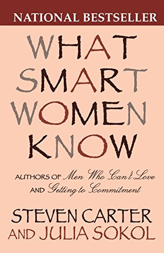 Steven Carter What Smart Women Know 10 Year Anniversary Edition Of The National Bests 0010 Edition;anniversary