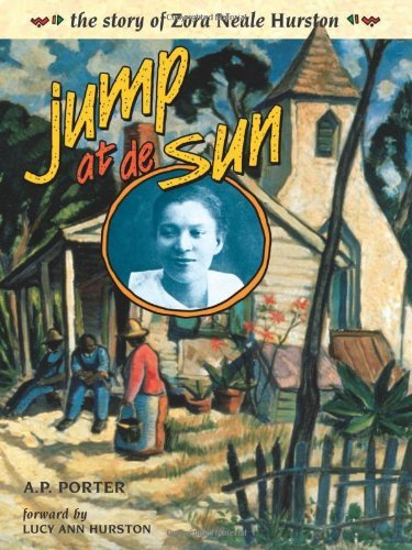 Anthony Porter Jump At De Sun The Story Of Zora Neale Hurston
